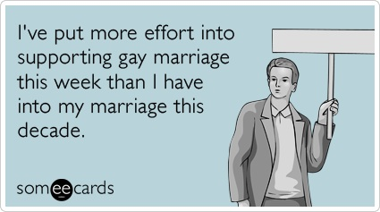 http://www.someecards.com/confession-cards/gay-marriage-protest-straight-supreme-court-funny-ecard