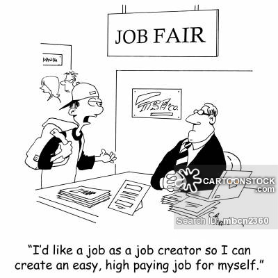'I'd like a job as a job creator so I can create an easy, high paying job for myself.'