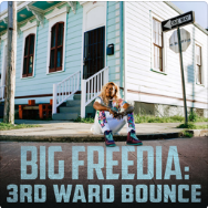 Big Freedia: 3rd Ward Bounce